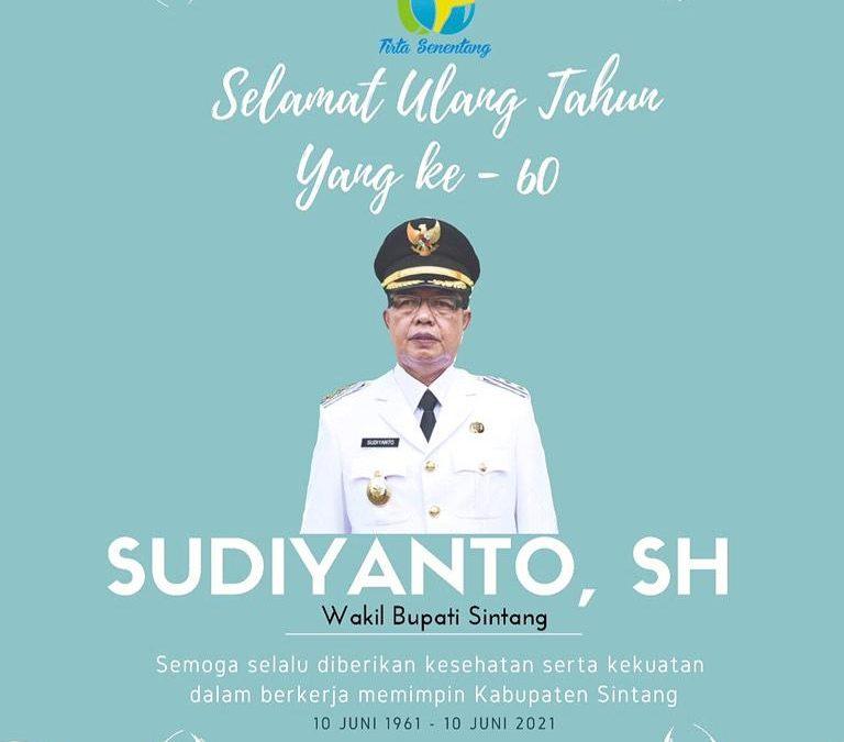 Selamat Ulang Tahun Yang Ke-60 Wakil Bupati Sintang, Bpk. Sudiyanto, SH.
